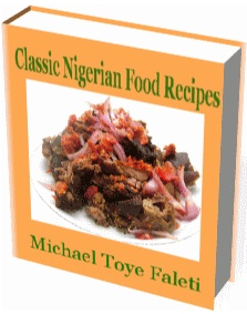 Classic nigerian food recipes whether you have nigerian roots or a just a big fan of nigerian cooking the nigerian food recipes cookbook my michael toye faleti promises to provide you forumfinder Gallery